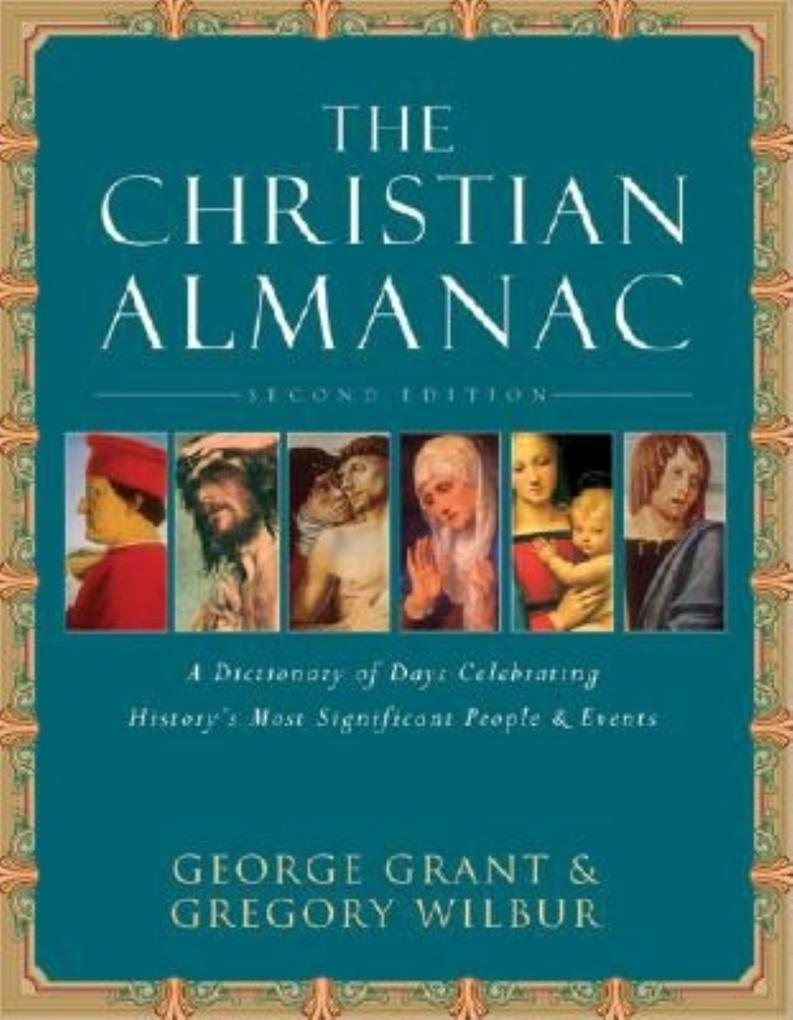 The Christian Almanac: A Book of Days Celebrating History's Most Significant People & Events als Taschenbuch
