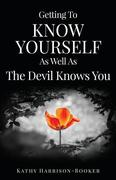 Getting To Know Yourself As Well As The Devil Knows You