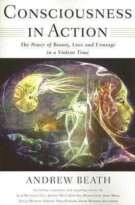 Consciousness in Action: The Power of Beauty, Love, and Courage in a Violent Time als Taschenbuch
