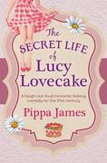 The Secret Life of Lucy Lovecake