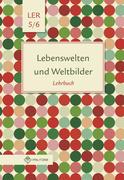 Lebenswelten und Weltbilder. Lehrbuch. Klassen 5/6. Brandenburg