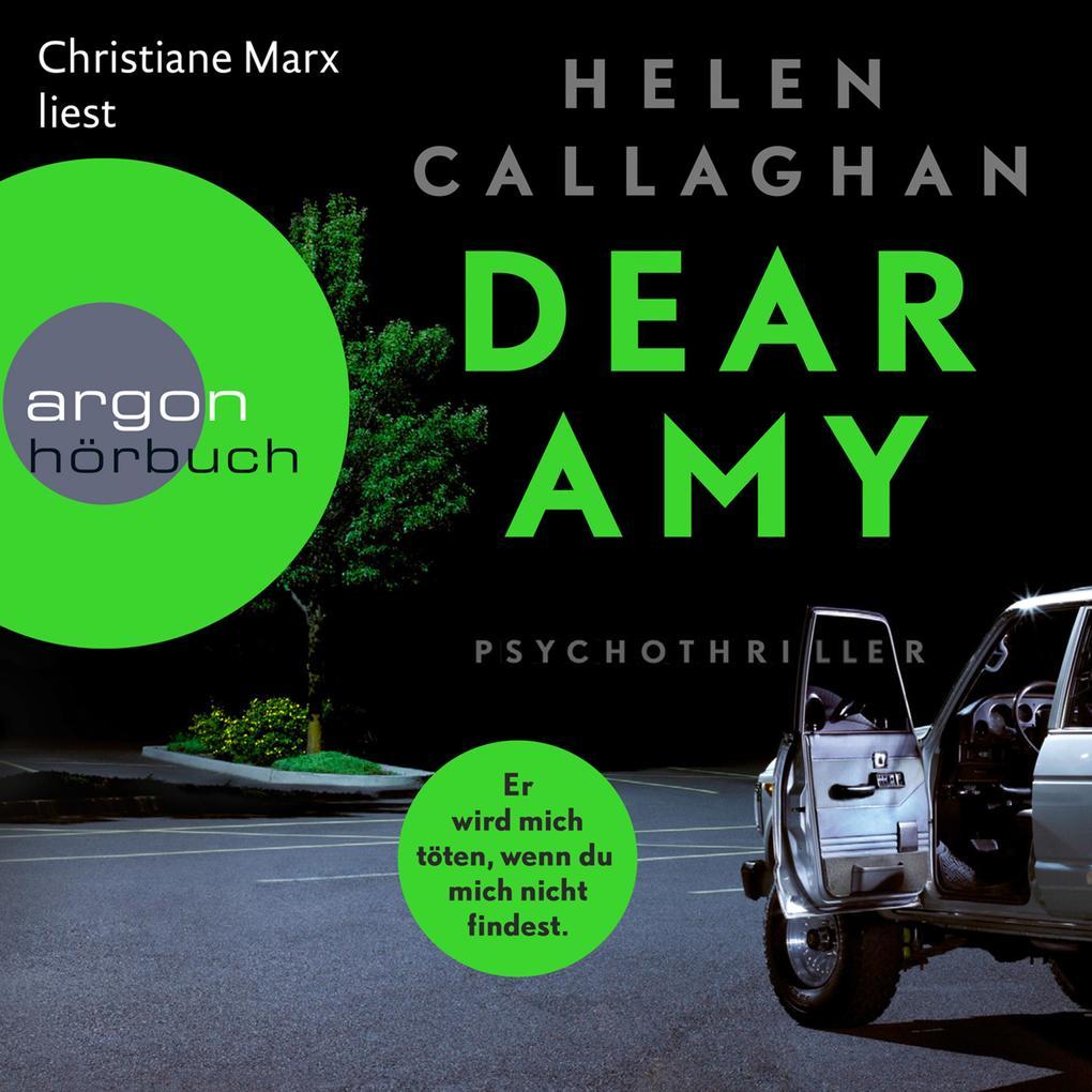 Dear Amy - Er wird mich töten, wenn Du mich nicht findest (Ungekürzte Lesung) als Hörbuch Download