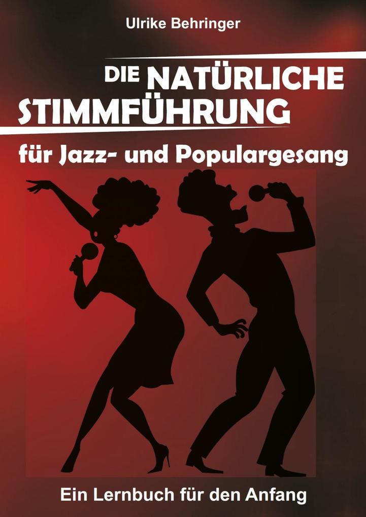 Die natürliche Stimmführung für Jazz- und Populargesang als eBook epub
