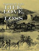 Life, Love, and Loss: Short Stories and Poems Based on True Events