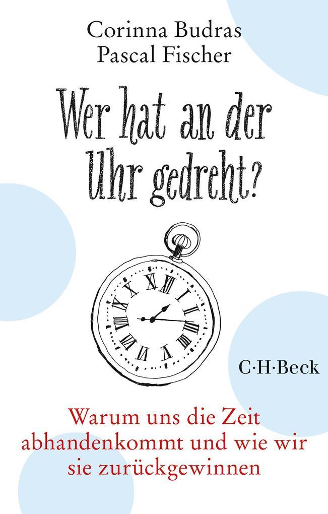 Wer hat an der Uhr gedreht? als eBook epub