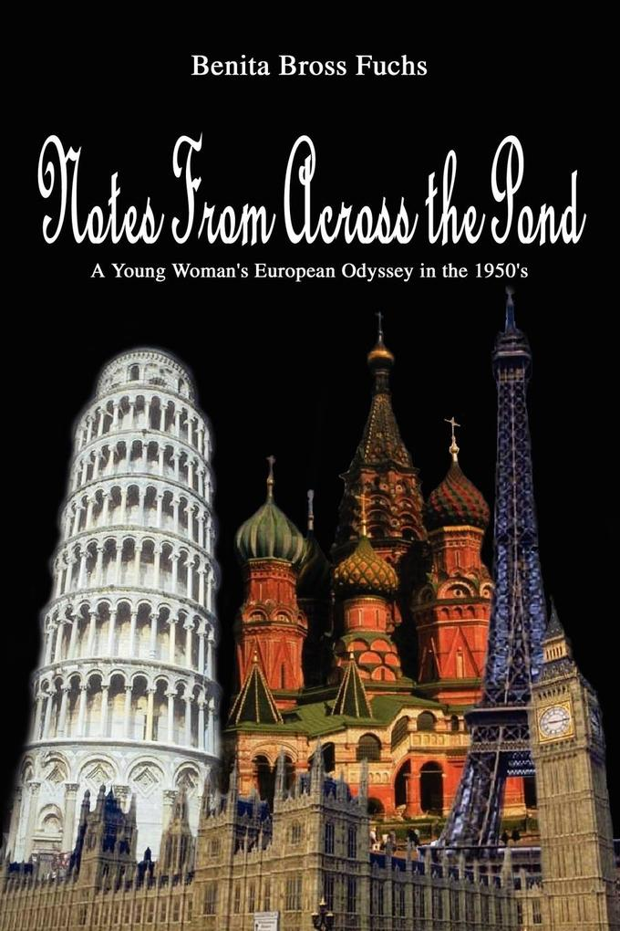 Notes From Across the Pond: A Young Woman's European Odyssey in the 1950's als Taschenbuch