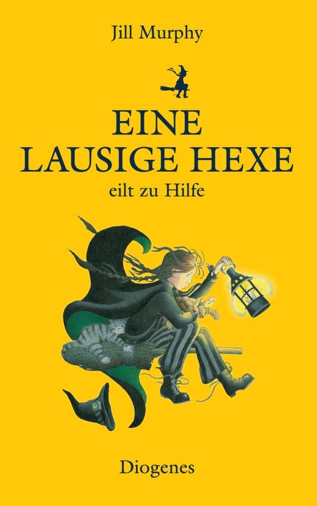 Eine lausige Hexe eilt zu Hilfe als eBook