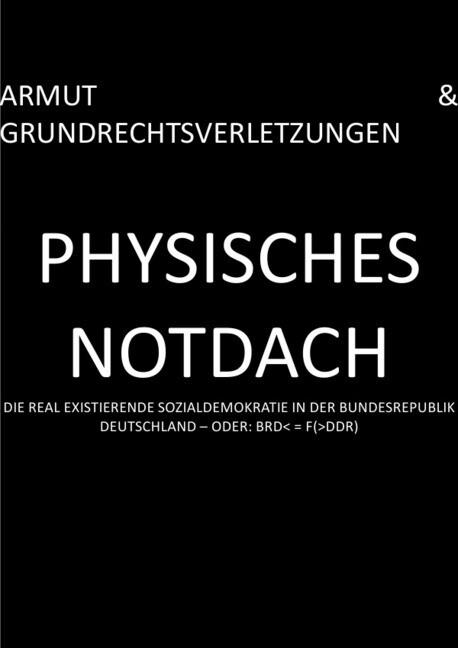 PHYSISCHES NOTDACH - ARMUT & GRUNDRECHTSVERLETZUNGEN (I v XII) als Buch (kartoniert)