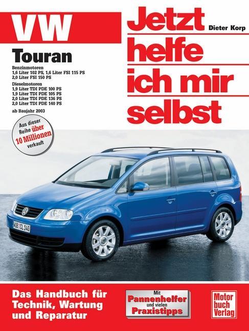 VW Touran ab Modelljahr 2003. Jetzt helfe ich mir selbst als Buch (kartoniert)