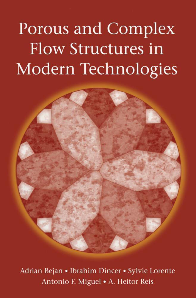 Porous and Complex Flow Structures in Modern Technologies als Buch (gebunden)
