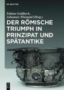 Der römische Triumph in Prinzipat und Spätantike