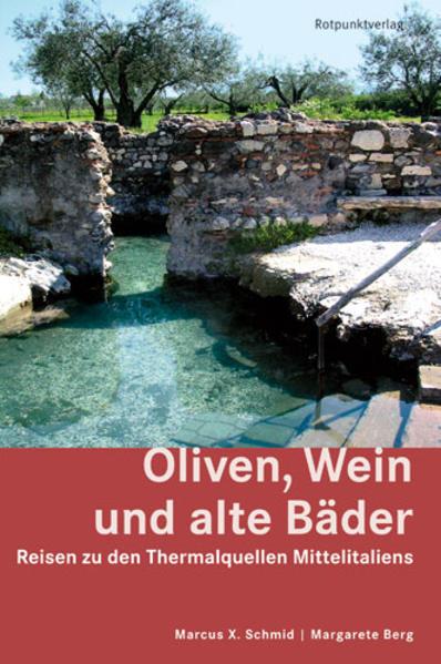 Oliven, Wein und alte Bäder als Buch (kartoniert)