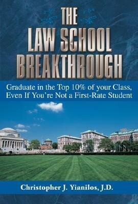 The Law School Breakthrough: Graduate in the Top 10% of Your Class, Even If You're Not a First-Rate Student als Taschenbuch