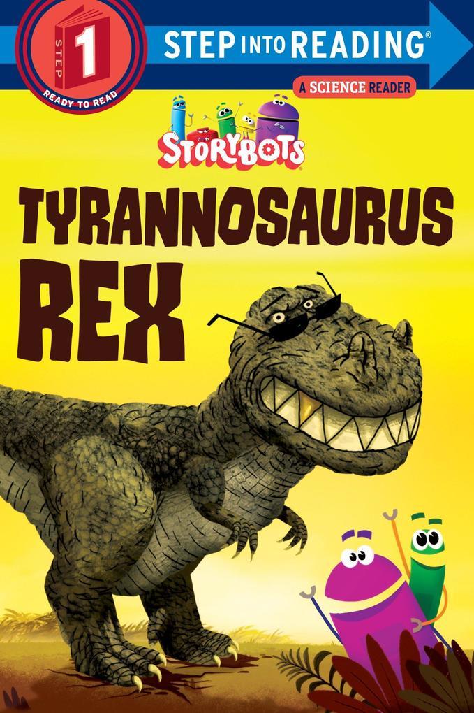 Tyrannosaurus Rex (Storybots) als Taschenbuch