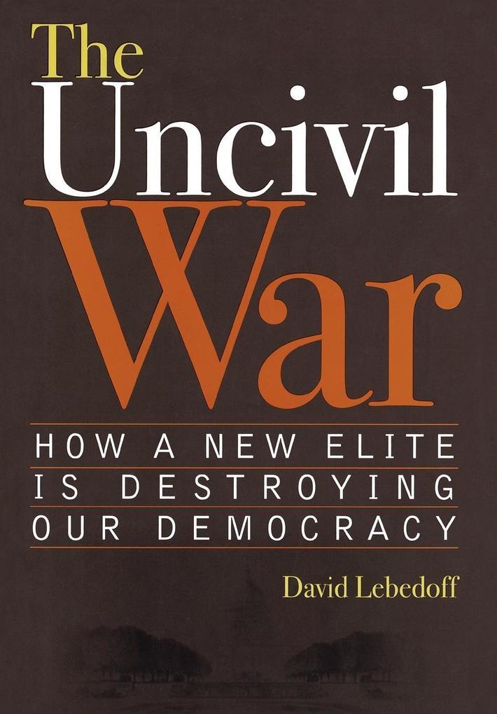 The Uncivil War als Buch (gebunden)
