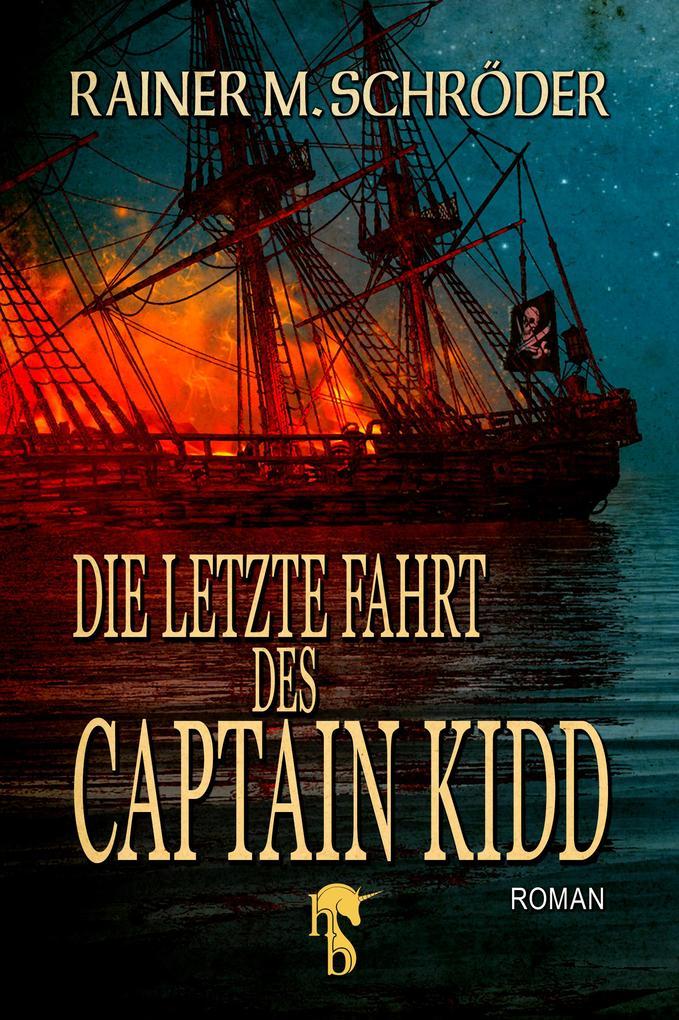 Die letzte Fahrt des Captain Kidd als eBook epub