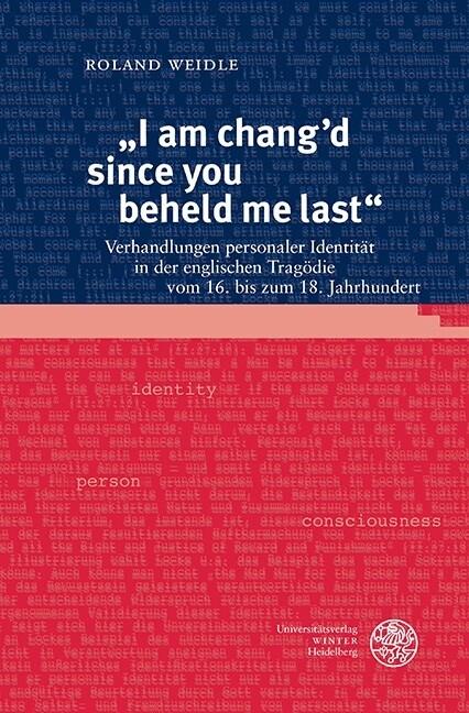 """I am chang'd since you beheld me last"" als Buch (gebunden)"