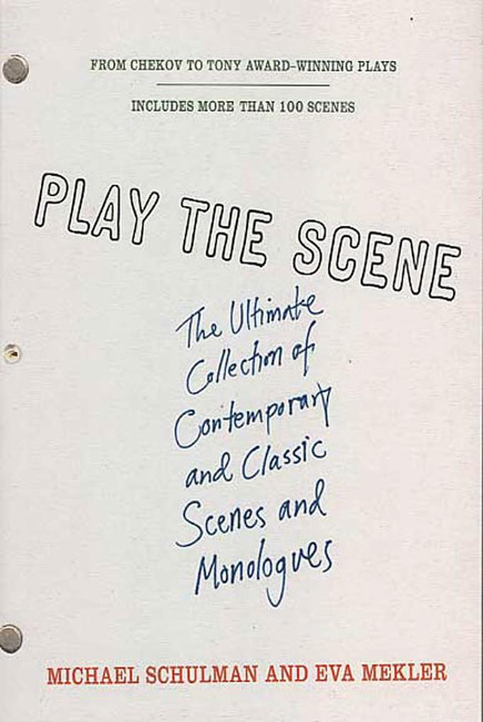 Play the Scene: The Ultimate Collection of Contemporary and Classic Scenes and Monologues als Taschenbuch