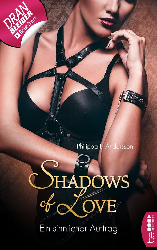 Ein sinnlicher Auftrag - Shadows of Love als eBook epub