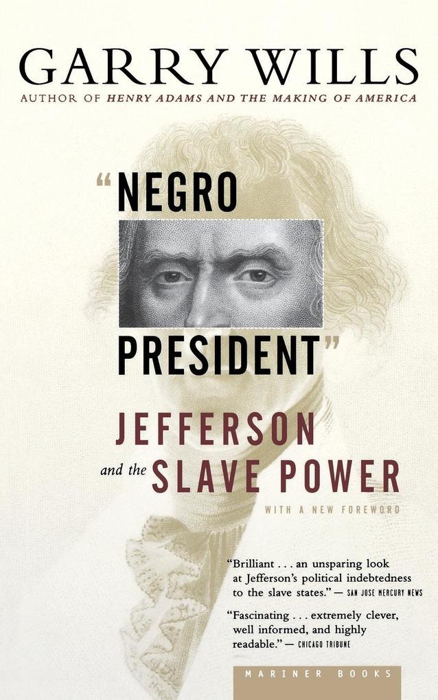 """""""negro President"""": Jefferson and the Slave Power als Taschenbuch"""