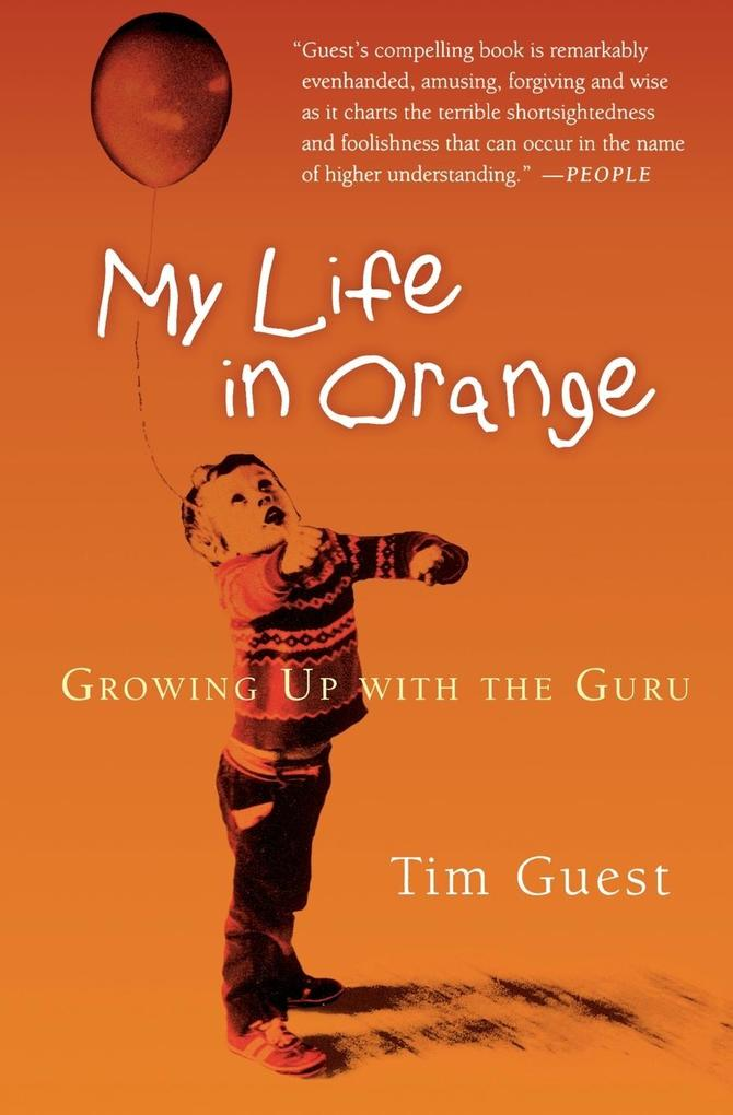 My Life in Orange: Growing Up with the Guru als Taschenbuch