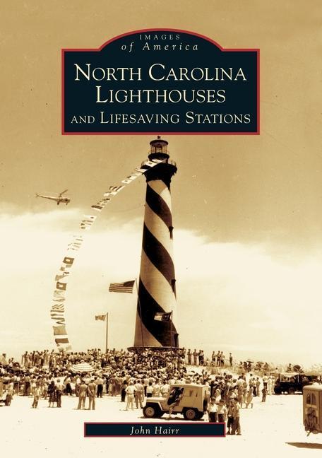 North Carolina Lighthouses and Lifesaving Stations als Taschenbuch