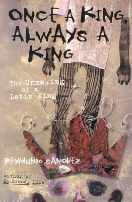 Once a King, Always a King: The Unmaking of a Latin King als Taschenbuch