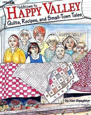 Welcome to Happy Valley: Quilts, Recipes, and Small-Town Tales als Taschenbuch