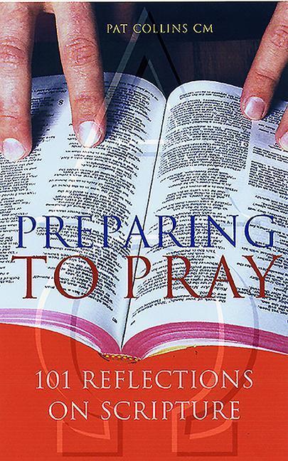 Preparing to Pray: 101 Reflections on Scripture als Taschenbuch