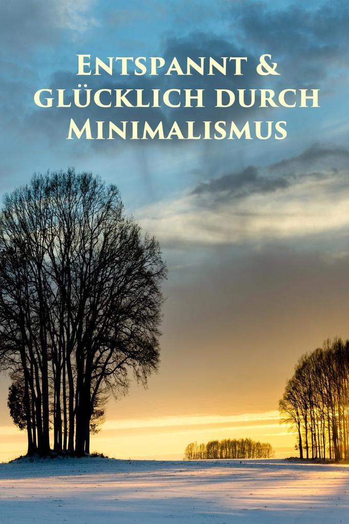 Entspannt & glücklich durch Minimalismus als eBook epub