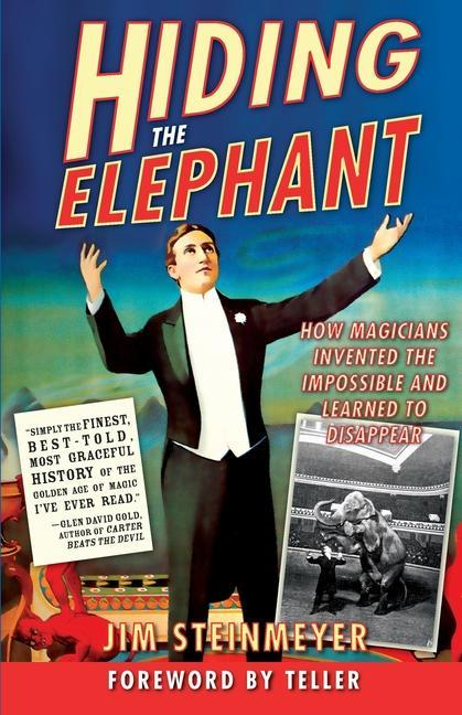 Hiding the Elephant: How Magicians Invented the Impossible and Learned to Disappear als Taschenbuch