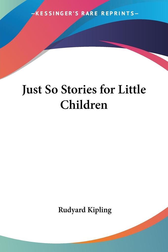 Just So Stories for Little Children als Taschenbuch