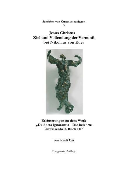 Jesus Christus - Ziel und Vollendung der Vernunft bei Nikolaus von Kues als Buch (kartoniert)