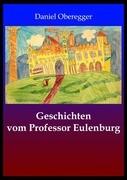 Geschichten von Professor Eulenburg
