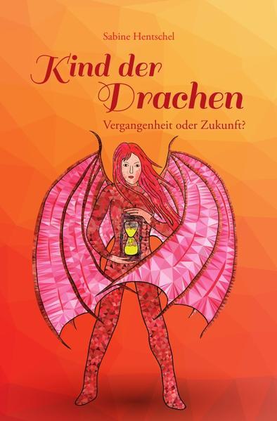 Kind der Drachen - Vergangenheit oder Zukunft? als Buch (kartoniert)