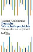 Deutsche Wirtschaftsgeschichte von 1945 bis zur Gegenwart
