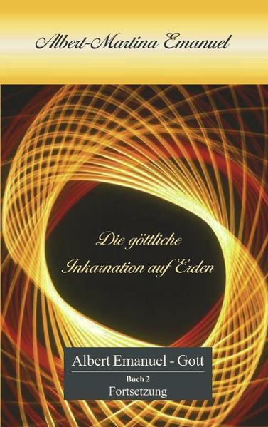 Albert-Martina Emanuel - Die göttliche Inkarnation auf Erden als Buch (kartoniert)