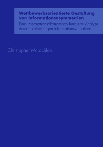 Wettbewerbsorientierte Gestaltung von Informationsasymmetrien als Buch (gebunden)