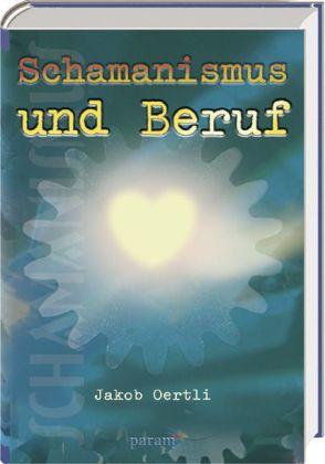 Schamanismus und Beruf als Buch (gebunden)