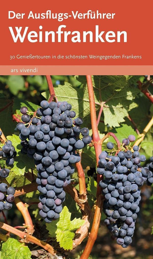 Der Ausflugs-Verführer Weinfranken als Buch (kartoniert)