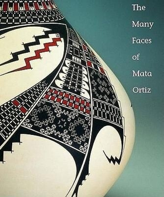 The Many Faces of Mata Ortiz als Taschenbuch