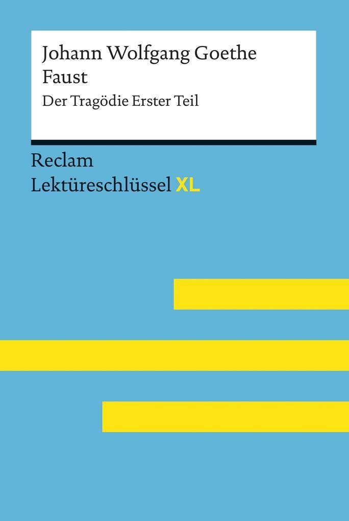 Faust I von Johann Wolfgang Goethe: Reclam Lektüreschlüssel XL als eBook epub