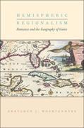 Hemispheric Regionalism: Romance and the Geography of Genre