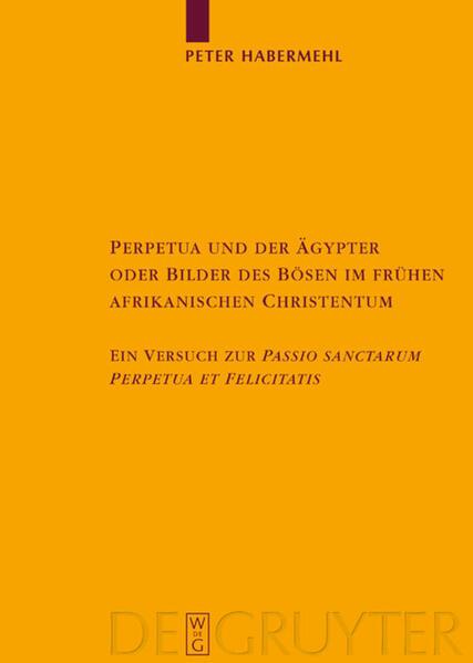 Perpetua und der Ägypter oder Bilder des Bösen im frühen afrikanischen Christentum als Buch (gebunden)