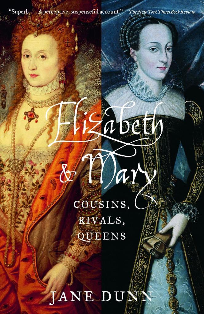 Elizabeth and Mary: Cousins, Rivals, Queens als Taschenbuch