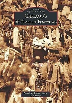 Chicago's 50 Years of Powwows als Taschenbuch