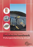 Prüfungsvorbereitung aktuell - Dachdeckerhandwerk