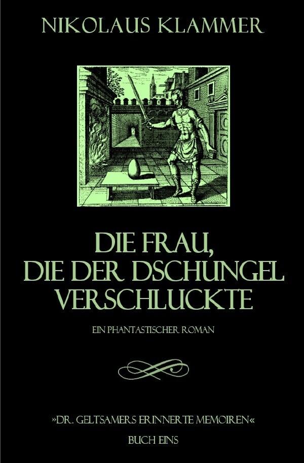 Dr. Geltsamers erinnerte Memoiren - Teil 1 als Buch (kartoniert)