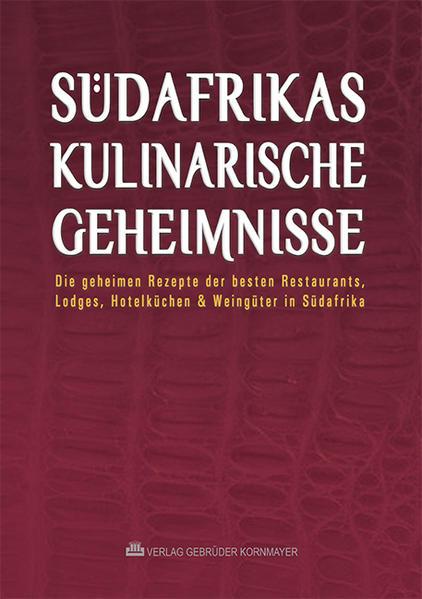 Südafrikas kulinarische Geheimnisse als Buch (kartoniert)