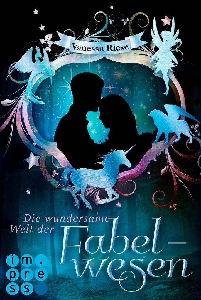 Die wundersame Welt der Fabelwesen. Abigail & Darien als eBook epub